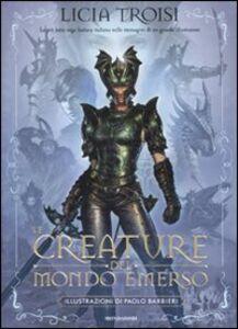 Libro Le creature del mondo emerso Licia Troisi