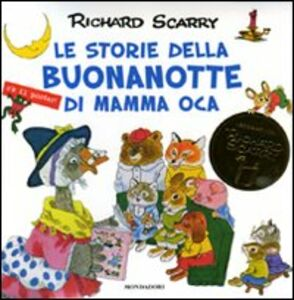 Libro Le storie della buonanotte di Mamma Oca. Con gadget Richard Scarry