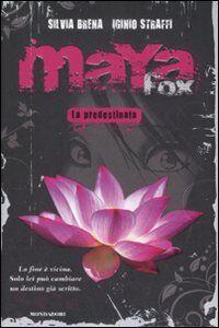 Libro Maya Fox. La predestinata. Vol. 1 Silvia Brena , Iginio Straffi