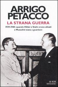 Libro La strana guerra. 1939-1940: quando Hitler e Stalin erano alleati e Mussolini stava a guardare Arrigo Petacco