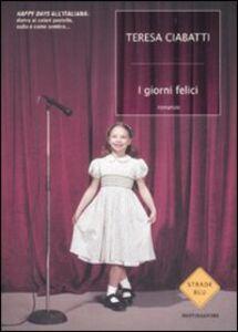 Libro I giorni felici Teresa Ciabatti