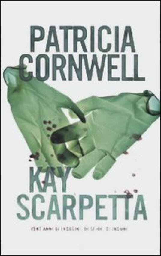Kay Scarpetta - Patricia D. Cornwell - copertina