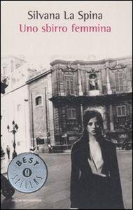 Libro Uno sbirro femmina Silvana La Spina
