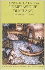 Libro Le meraviglie di Milano. Testo latino a fronte Bonvesin de la Riva