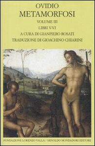 Libro Metamorfosi. Testo latino a fronte. Vol. 3: Libri V-VI. Publio Nasone Ovidio