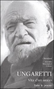 Libro Vita d'un uomo. Tutte le poesie Giuseppe Ungaretti