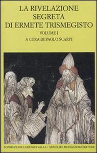 La rivelazione segreta di Ermete Trismegisto. Vol. 1