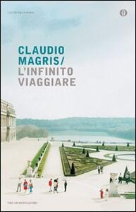 L' infinito viaggiare - Claudio Magris - copertina