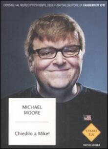 Camfeed.it Chiedilo a Mike! Consigli al nuovo presidente degli Stati Uniti Image
