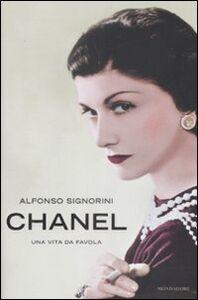 Libro Chanel. Una vita da favola Alfonso Signorini