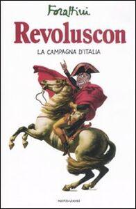 Foto Cover di Revoluscon. La campagna d'Italia, Libro di Giorgio Forattini, edito da Mondadori