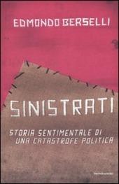 Sinistrati. Storia sentimentale di una catastrofe politica copertina