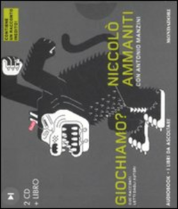 Libro Giochiamo? Audiolibro. 2 CD Audio. Con libro Niccolò Ammaniti , Antonio Manzini
