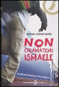Libro Non chiamatemi Ismaele Michael G. Bauer