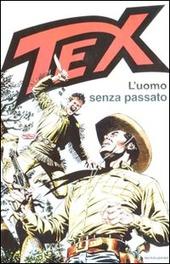 Tex. L'uomo senza passato