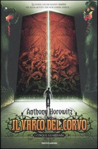 Libro Il varco del corvo. I cinque guardiani Anthony Horowitz