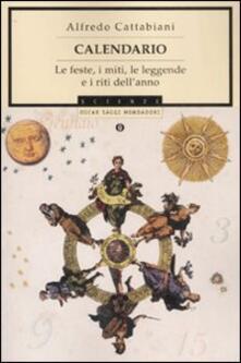 Calendario. Le feste, i miti, le leggende e i riti dell'anno - Alfredo Cattabiani - copertina
