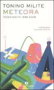 Libro Meteora. Poesie scelte 1998-2008 Tonino Milite
