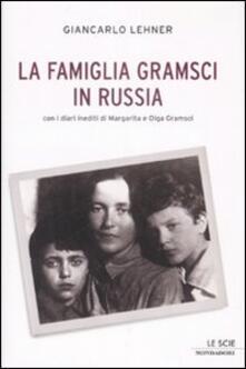 Camfeed.it La famiglia Gramsci in Russia Image