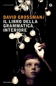 Libro Il libro della grammatica interiore David Grossman