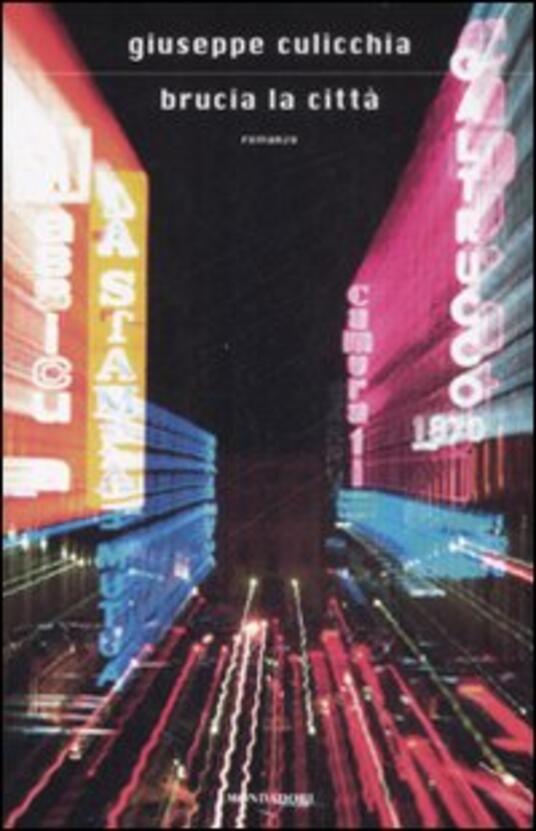 Brucia la città - Giuseppe Culicchia - copertina