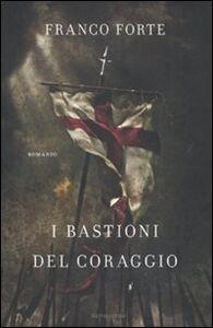 Libro I bastioni del coraggio Franco Forte