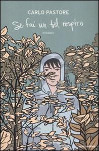 Libro Se fai un bel respiro Carlo Pastore