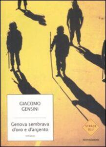 Libro Genova sembrava d'oro e d'argento Giacomo Gensini
