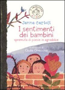 Libro I sentimenti dei bambini. Spremuta di poesie in agrodolce Janna Carioli