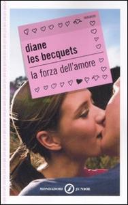 Libro La forza dell'amore Diane Les Becquets