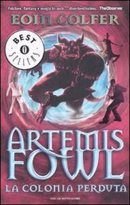Libro La colonia perduta. Artemis Fowl Eoin Colfer