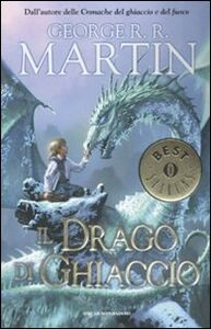 Libro Il drago di ghiaccio George R. R. Martin