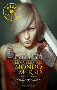 Libro Un nuovo regno. Le guerre del mondo emerso. Vol. 3 Licia Troisi
