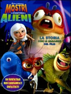 Libro Mostri contro alieni. La storia con le immagini del film