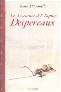 Libro Le avventure del topino Desperaux Kate DiCamillo