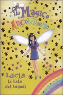 Lucia la fata del lunedì. Il magico arcobaleno. Vol. 29.pdf