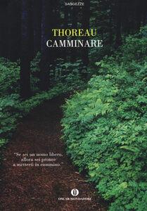 Foto Cover di Camminare, Libro di Henry D. Thoreau, edito da Mondadori