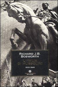 Foto Cover di L' Italia di Mussolini. 1915-1945, Libro di Richard J. Bosworth, edito da Mondadori