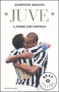 Foto Cover di Juve. Il sogno che continua, Libro di Giampiero Mughini, edito da Mondadori