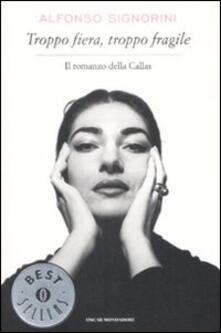 Troppo fiera, troppo fragile. Il romanzo della Callas.pdf