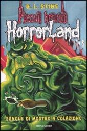 Sangue di mostro a colazione. Horrorland. Vol. 3