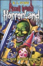 L' urlo della maschera maledetta. Horrorland. Vol. 4