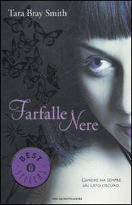 Foto Cover di Farfalle nere, Libro di Tara B. Smith, edito da Mondadori