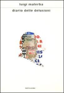 Foto Cover di Diario delle delusioni, Libro di Luigi Malerba, edito da Mondadori