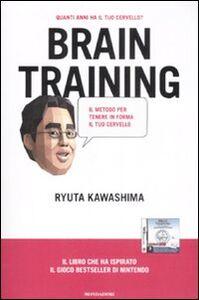 Libro Brain training. Il metodo per far ringiovanire il tuo cervello Ryuta Kawashima