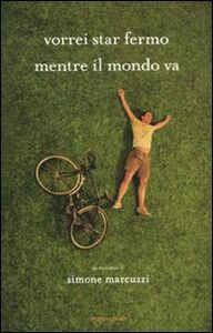 Libro Vorrei star fermo mentre il mondo va Simone Marcuzzi