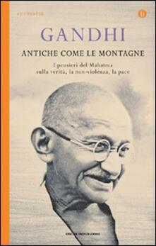Antiche come le montagne - Mohandas Karamchand Gandhi - copertina