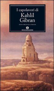 Foto Cover di I capolavori. Testo inglese a fronte, Libro di Kahlil Gibran, edito da Mondadori