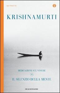 Libro Il silenzio della mente. Meditazioni sul vivere. Vol. 2 Jiddu Krishnamurti