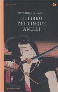 Foto Cover di Il libro dei cinque anelli, Libro di Musashi Miyamoto, edito da Mondadori